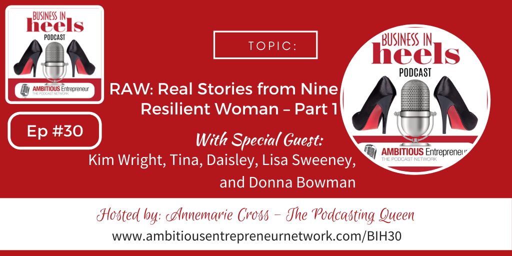 RAW: Real Stories from Nine Resilient Woman – Part 1