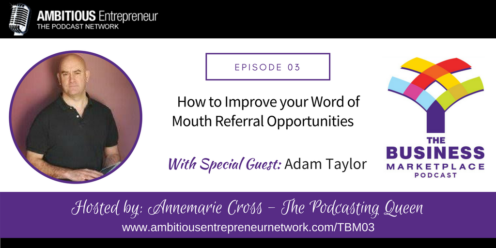 Ep#03] How to Improve your Word of Mouth Referral Opportunities