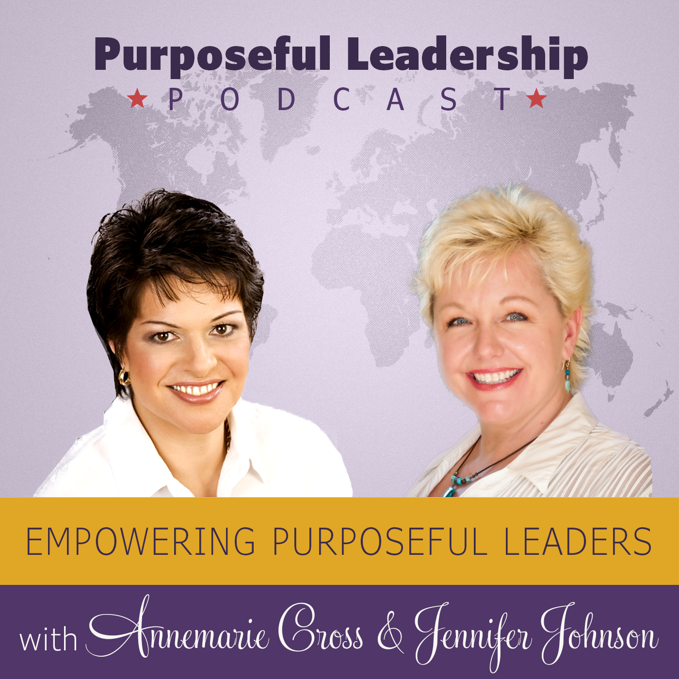 Purposeful Leadership Podcast - Annemarie Cross & Jennifer Sparkle Johnson